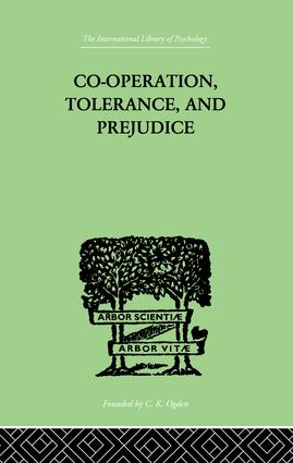 Co-Operation, Tolerance, And Prejudice: A CONTRIBUTION TO SOCIAL AND MEDICAL PSYCHOLOGY, 1st Edition (Paperback) book cover