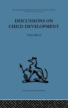 Discussions on Child Development: Volume two, 1st Edition (Paperback) book cover
