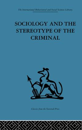 Sociology and the Stereotype of the Criminal: 1st Edition (Paperback) book cover