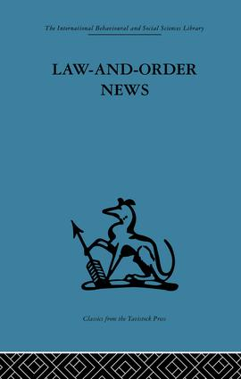 Law-and-Order News: An analysis of crime reporting in the British press, 1st Edition (Paperback) book cover
