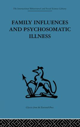 Family Influences and Psychosomatic Illness: An inquiry into the social and psychological background of duodenal ulcer, 1st Edition (Paperback) book cover