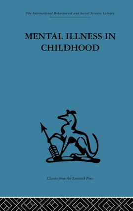 Mental Illness in Childhood: A study of residential treatment, 1st Edition (Paperback) book cover