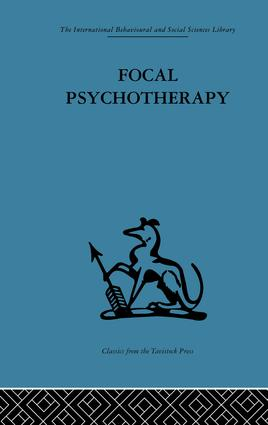Focal Psychotherapy: An example of applied psychoanalysis, 1st Edition (Paperback) book cover