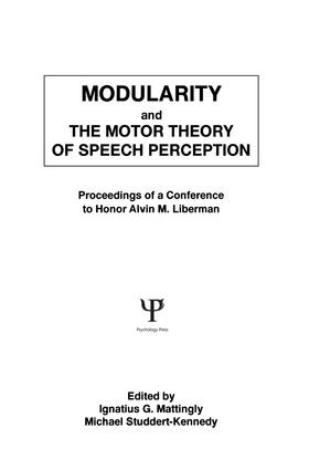 Modularity and the Motor theory of Speech Perception: Proceedings of A Conference To Honor Alvin M. Liberman book cover
