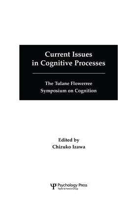 Current Issues in Cognitive Processes: The Tulane Flowerree Symposia on Cognition, 1st Edition (Paperback) book cover