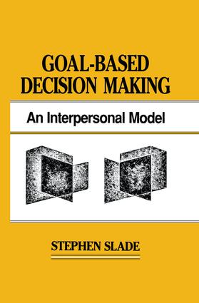 Goal-based Decision Making: An Interpersonal Model, 1st Edition (Paperback) book cover