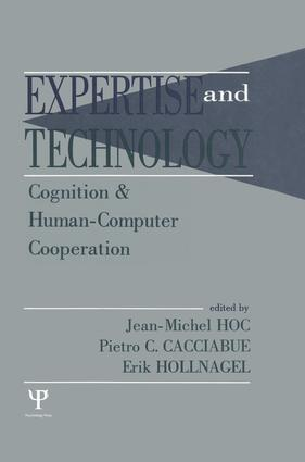 Expertise and Technology: Cognition & Human-computer Cooperation (Hardback) book cover
