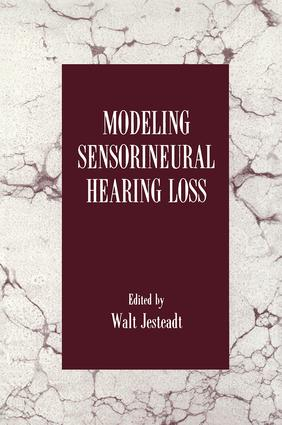 Modeling Sensorineural Hearing Loss: 1st Edition (Paperback) book cover
