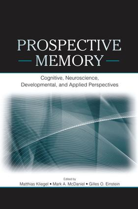 Prospective Memory: Cognitive, Neuroscience, Developmental, and Applied Perspectives, 1st Edition (Paperback) book cover