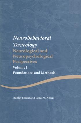 Neurobehavioral Toxicology: Neurological and Neuropsychological Perspectives, Volume I: Foundations and Methods book cover