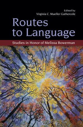 Routes to Language: Studies in Honor of Melissa Bowerman, 1st Edition (Paperback) book cover