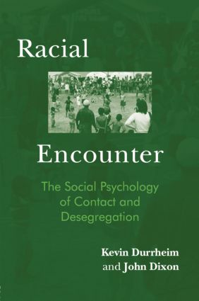 Racial Encounter: The Social Psychology of Contact and Desegregation (e-Book) book cover