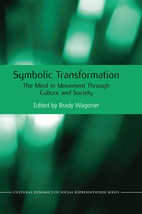 Symbolic Transformation: The Mind in Movement Through Culture and Society, 1st Edition (Paperback) book cover