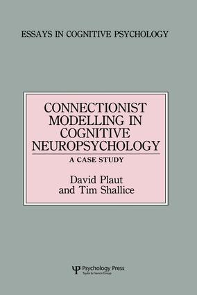 Connectionist Modelling in Cognitive Neuropsychology: A Case Study: A Special Issue of Cognitive Neuropsychology, 1st Edition (Paperback) book cover