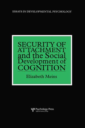 Security of Attachment and the Social Development of Cognition: 1st Edition (Paperback) book cover