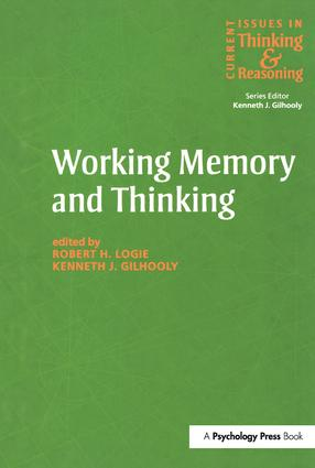 Working Memory and Thinking: Current Issues In Thinking And Reasoning (Hardback) book cover