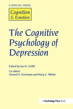 The Cognitive Psychology of Depression: A Special Issue of Cognition and Emotion book cover