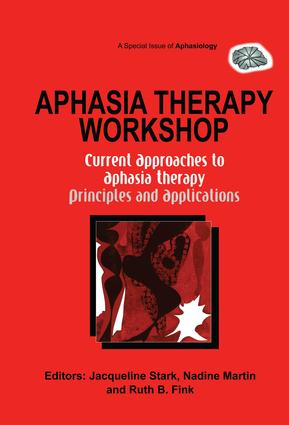Aphasia Therapy Workshop: Current Approaches to Aphasia Therapy - Principles and Applications: A Special Issue of Aphasiology, 1st Edition (Paperback) book cover