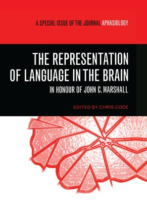 The Representation of Language in the Brain: In Honour of John C. Marshall