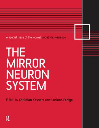 The Mirror Neuron System: A Special Issue of Social Neuroscience, 1st Edition (Paperback) book cover