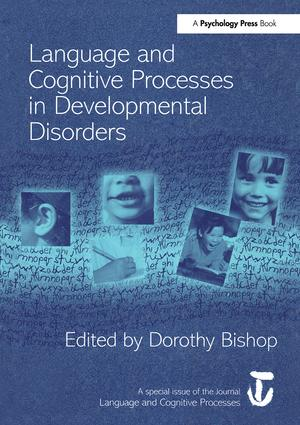 Language and Cognitive Processes in Developmental Disorders: A Special Issue of Language and Cognitive Processes, 1st Edition (Paperback) book cover