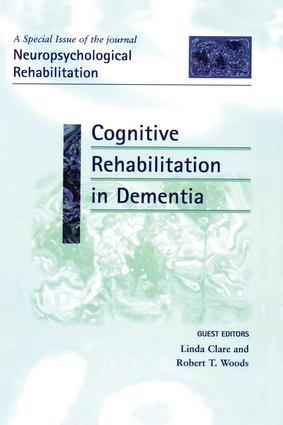 Cognitive Rehabilitation in Dementia: A Special Issue of Neuropsychological Rehabilitation, 1st Edition (Paperback) book cover