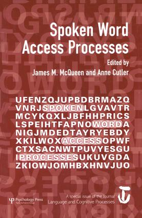Spoken Word Access Processes (SWAP): A Special Issue of Language and Cognitive Processes, 1st Edition (Paperback) book cover
