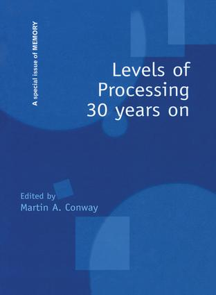 Levels of Processing 30 Years On: A Special Issue of Memory, 1st Edition (Paperback) book cover