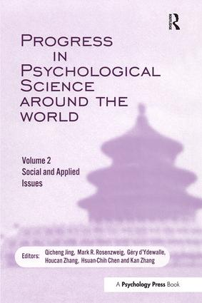 Progress in Psychological Science Around the World. Volume 2: Social and Applied Issues: Proceedings of the 28th International Congress of Psychology book cover