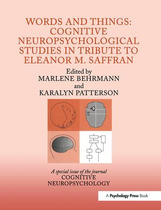 Words and Things: Cognitive Neuropsychological Studies in Tribute to Eleanor M. Saffran: A Special Issue of Cognitive Neuropsychology, 1st Edition (Paperback) book cover