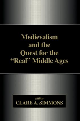 Medievalism and the Quest for the Real Middle Ages: 1st Edition (Paperback) book cover