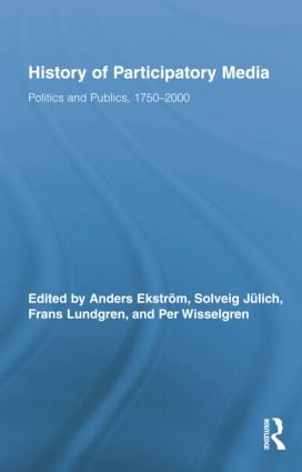 History of Participatory Media: Politics and Publics, 1750–2000 book cover