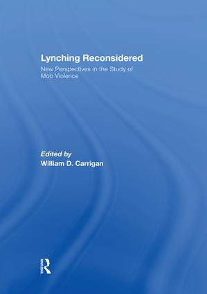Lynching Reconsidered: New Perspectives in the Study of Mob Violence, 1st Edition (Paperback) book cover