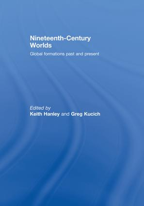 Nineteenth-Century Worlds: Global formations past and present book cover