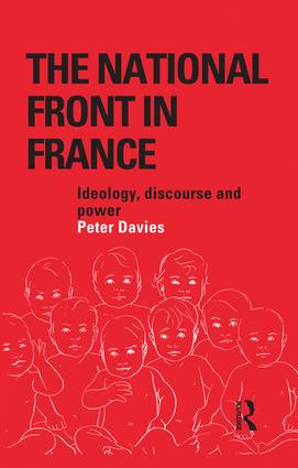 The National Front in France: Ideology, Discourse and Power, 1st Edition (Paperback) book cover