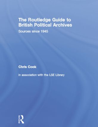 The Routledge Guide to British Political Archives