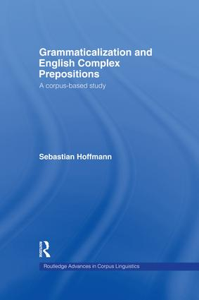 Grammaticalization and English Complex Prepositions: A Corpus-based Study book cover