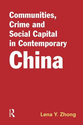 Communities, Crime and Social Capital in Contemporary China: 1st Edition (Paperback) book cover