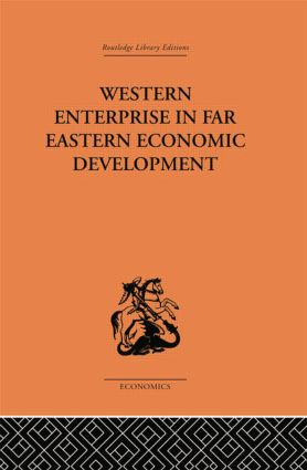 Western Enterprise in Far Eastern Economic Development: 1st Edition (Paperback) book cover