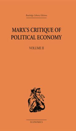Marx's Critique of Political Economy Volume Two: Intellectual Sources and Evolution, 1st Edition (Paperback) book cover