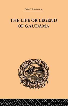 The Life or Legend of Gaudama: The Buddha of the Burmese: Volume I, 1st Edition (Paperback) book cover