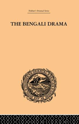 The Bengali Drama: Its Origin and Development, 1st Edition (Paperback) book cover