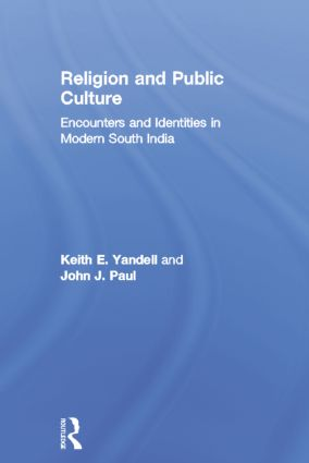 Religion and Public Culture: Encounters and Identities in Modern South India, 1st Edition (Paperback) book cover