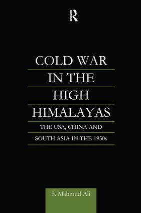 Cold War in the High Himalayas: The USA, China and South Asia in the 1950s book cover