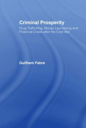 Criminal Prosperity: Drug Trafficking, Money Laundering and Financial Crisis after the Cold War, 1st Edition (Paperback) book cover