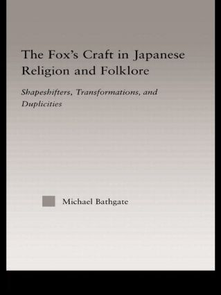 The Fox's Craft in Japanese Religion and Culture: Shapeshifters, Transformations, and Duplicities book cover