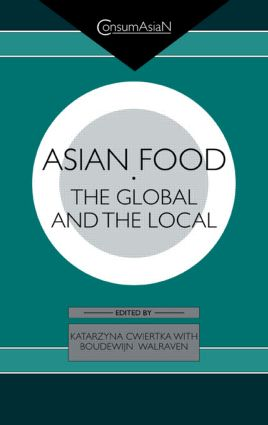Asian Food: The Global and the Local, 1st Edition (Paperback) book cover