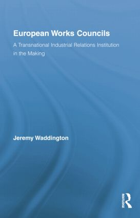 European Works Councils and Industrial Relations