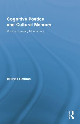 Cognitive Poetics and Cultural Memory: Russian Literary Mnemonics (e-Book) book cover