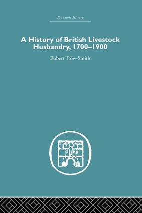 A History of British Livestock Husbandry, 1700-1900: 1st Edition (Paperback) book cover